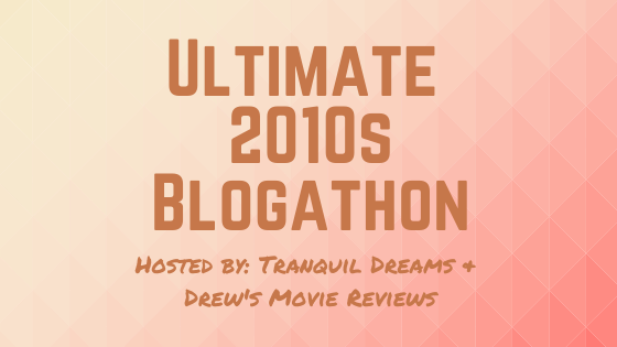 Ultimate 2010s Blogathon banner